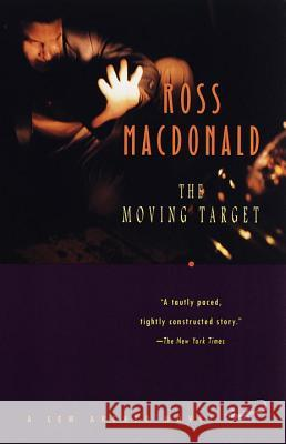 The Moving Target Ross MacDonald 9780375701467