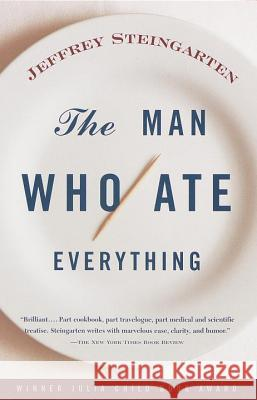 The Man Who Ate Everything Jeffrey Steingarten 9780375702020