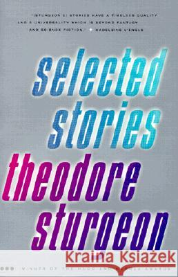 Selected Stories Theodore Sturgeon 9780375703751