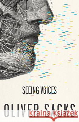Seeing Voices Oliver W. Sacks 9780375704079