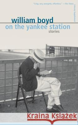 On the Yankee Station: Stories William Boyd 9780375705113