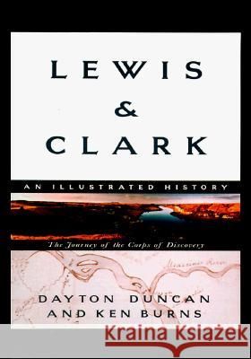 Lewis & Clark: The Journey of the Corps of Discovery Dayton Duncan Ken Burns Dayton Duncan 9780375706523