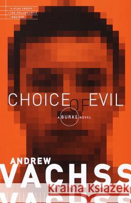 Choice of Evil Andrew H. Vachss 9780375706622