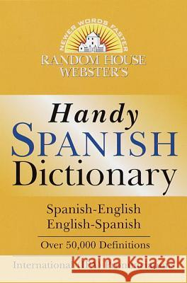 Random House Webster's Handy Spanish Dictionary Random House                             Random House 9780375707018