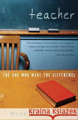 Teacher: The One Who Made the Difference Mark Edmundson 9780375708541