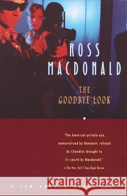 The Goodbye Look Ross MacDonald 9780375708657