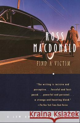 Find a Victim: A Lew Archer Novel Ross MacDonald 9780375708671