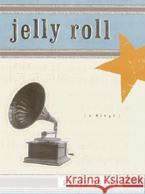 Jelly Roll: A Blues Kevin Young 9780375709890