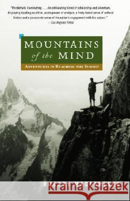 Mountains of the Mind: Adventures in Reaching the Summit Robert MacFarlane 9780375714061