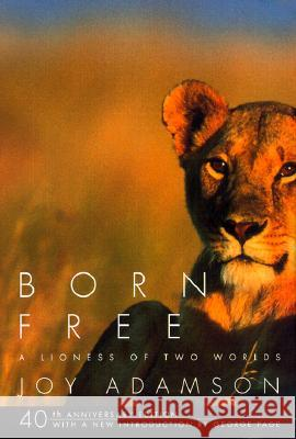 Born Free: A Lioness of Two Worlds Joy Adamson Jane Goodall 9780375714382 Pantheon Books