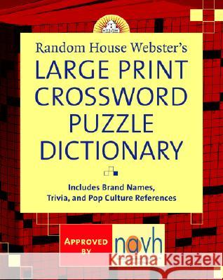 Random House Webster's Large Print Crossword Puzzle Dictionary Stephen Elliott 9780375722202