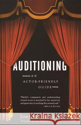 Auditioning: An Actor-Friendly Guide Joanna Merlin Harold Prince 9780375725371