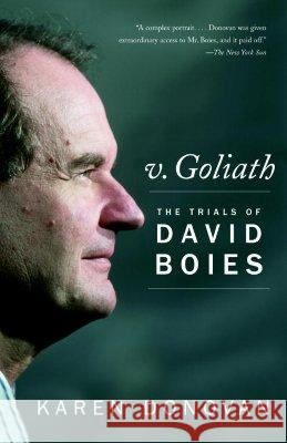 V. Goliath: The Trials of David Boies Karen Donovan 9780375726552