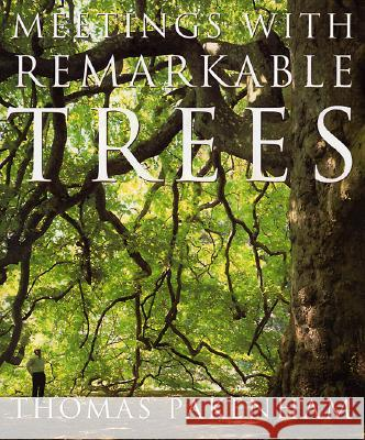 Meetings with Remarkable Trees Thomas Pakenham 9780375752681