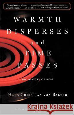 Warmth Disperses and Time Passes: The History of Heat Hans Christian Vo 9780375753725