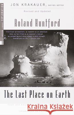 Last Place on Earth, the PB (Revised) Roland Huntford Paul Theroux 9780375754746
