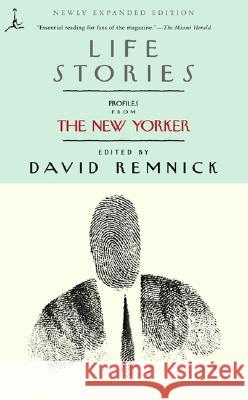 Life Stories: Profiles from the New Yorker David Remnick 9780375757518