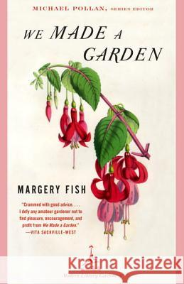 We Made a Garden Margery Fish Michael Pollan Graham Stuart Thomas 9780375759475