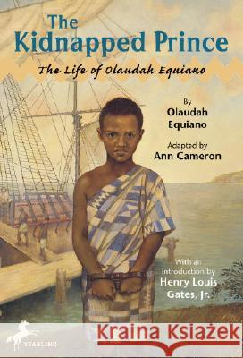 The Kidnapped Prince: The Life of Olaudah Equiano Olaudiah Equiano Ann Cameron Ann Cameron 9780375803468