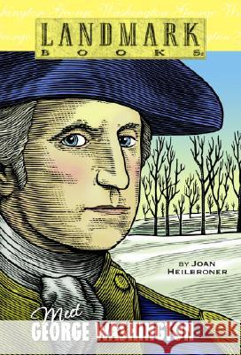 Meet George Washington Joan Heilbroner Jim Thomas 9780375803970 Random House Books for Young Readers