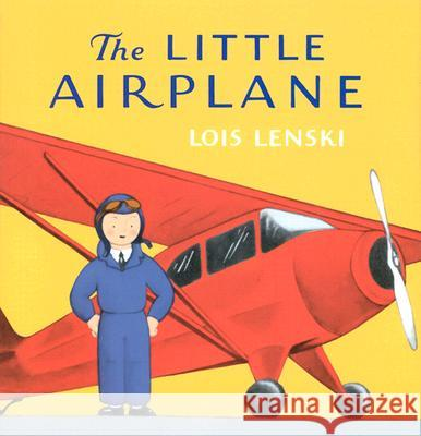 The Little Airplane Lois Lenski Lois Lenski 9780375810794