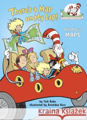 There's a Map on My Lap!: All about Maps Tish Rabe Aristides Ruiz 9780375810992