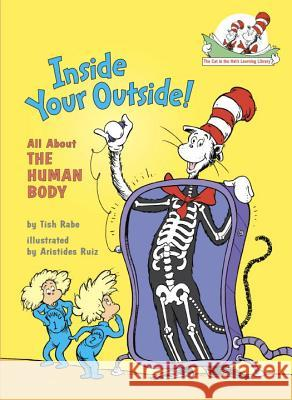 Inside Your Outside: All about the Human Body Tish Rabe Aristides Ruiz 9780375811005