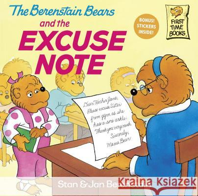 The Berenstain Bears and the Excuse Note Stan Berenstain Jan Berenstain 9780375811258