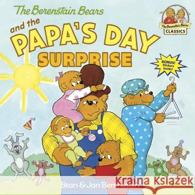 The Berenstain Bears and the Papa's Day Surprise Stan Berenstain Jan Berenstain Jan Berenstain 9780375811296