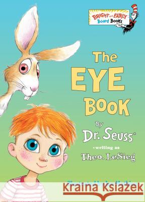 The Eye Book Dr Seuss                                 Theodore L Joe Mathieu 9780375812408 Random House Books for Young Readers