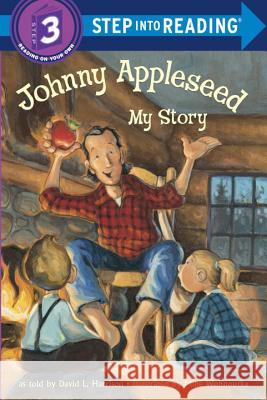 Johnny Appleseed: My Story David L. Harrison Mike Wohnoutka 9780375812477 Random House Books for Young Readers