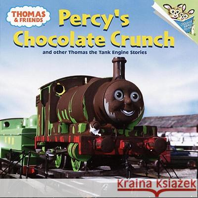 Thomas and Friends: Percy's Chocolate Crunch and Other Thomas the Tank Engine Stories (Thomas & Friends) Random House 9780375813924 Random House Books for Young Readers