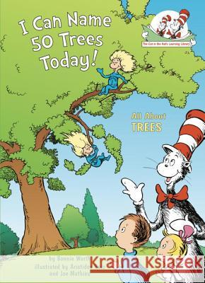 I Can Name 50 Trees Today!: All about Trees Bonnie Worth Aristides Ruiz Joe Mathieu 9780375822773 Random House Books for Young Readers