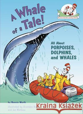 A Whale of a Tale!: All about Porpoises, Dolphins, and Whales Bonnie Worth Aristides Ruiz Joe Mathieu 9780375822797 Random House Books for Young Readers