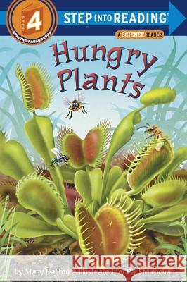 Hungry Plants Mary Batten Paul Mirocha 9780375825330