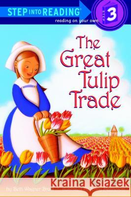 The Great Tulip Trade Beth Wagner Brust Jenny Mattheson 9780375825736
