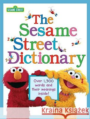 The Sesame Street Dictionary (Sesame Street): Over 1,300 Words and Their Meanings Inside! Linda Hayward Joe Mathieu 9780375828102 Random House Books for Young Readers