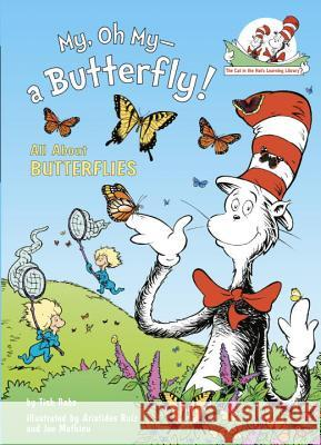 My, Oh My--A Butterfly!: All about Butterflies Tish Rabe Aristides Ruiz Joe Mathieu 9780375828829 Random House Books for Young Readers