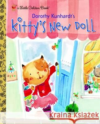 Kitty's New Doll Dorothy Kunhardt 9780375829369