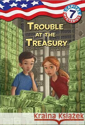 Capital Mysteries #7: Trouble at the Treasury Ron Roy Timothy Bush 9780375839696 Random House Books for Young Readers