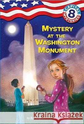 Capital Mysteries #8: Mystery at the Washington Monument Ron Roy Timothy Bush 9780375839702 Stepping Stone Books (NY)