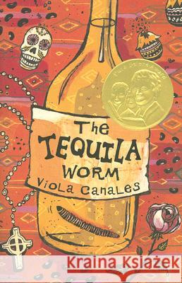 The Tequila Worm Viola Canales 9780375840890