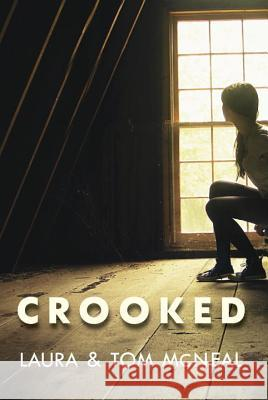 Crooked Laura McNeal Tom McNeal 9780375841910