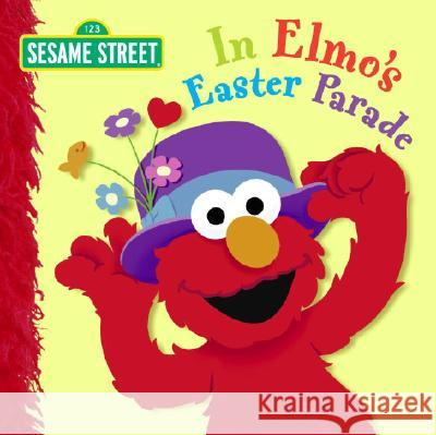 In Elmo's Easter Parade (Sesame Street) Naomi Kleinberg Christopher Moroney 9780375844805