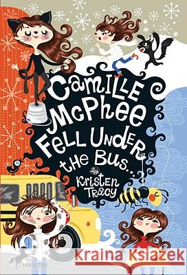Camille McPhee Fell Under the Bus Kristen Tracy 9780375845468