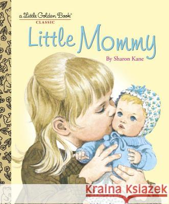Little Mommy Sharon Kane Sharon Kane 9780375848209