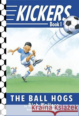 The Ball Hogs Rich Wallace Jimmy Holder 9780375850929