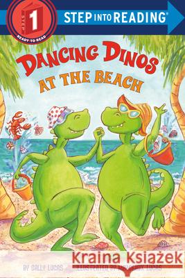 Dancing Dinos At The Beach : Step Into Reading 1 Sally Lucas Margeaux Lucas 9780375856402 Random House Books for Young Readers