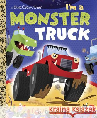 I'm a Monster Truck Dennis Shealy Bob Staake 9780375861321