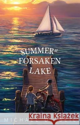 Summer at Forsaken Lake Michael D. Beil Maggie Kneen 9780375864964